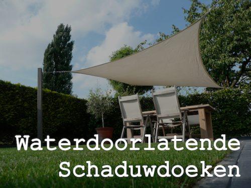 Waterdoorlatende schaduwdoeken van zonnedoeken.nl